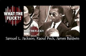 I AM NOT YOUR NEGRO – MOVIE REVIEW | WHAT THE FLICK?!